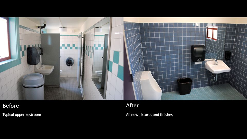 All new fixtures and finishes Before After Typical upper restroom