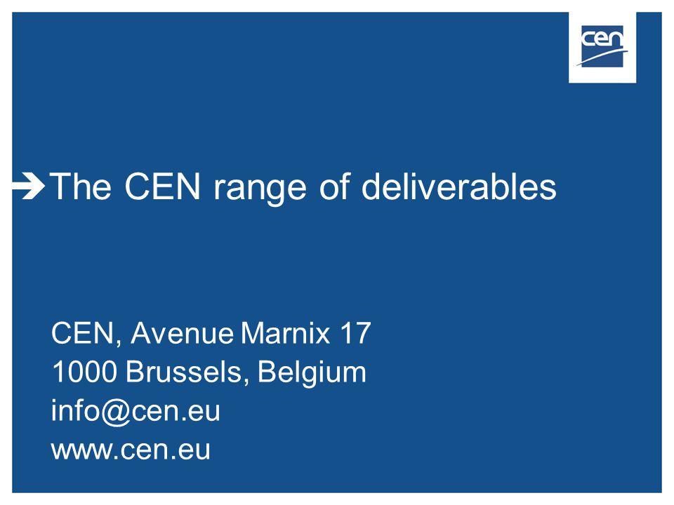 CEN, Avenue Marnix 17 1000 Brussels, Belgium info@cen.eu www.cen.eu  The CEN range of deliverables