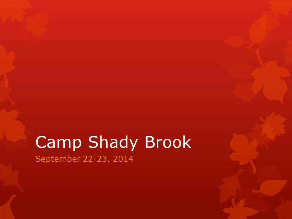 Camp Shady Brook September 22-23, 2014