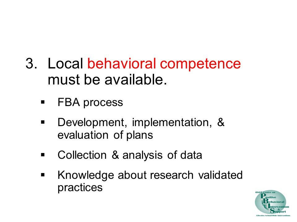 3.Local behavioral competence must be available.