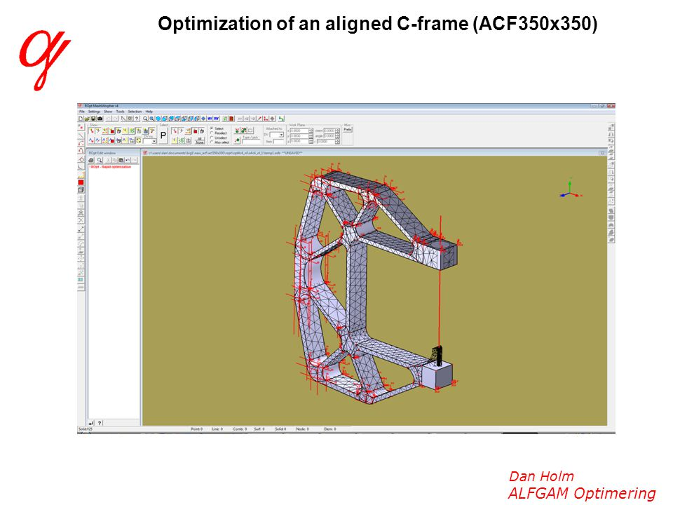Dan Holm ALFGAM Optimering Optimization of an aligned C-frame (ACF350x350)