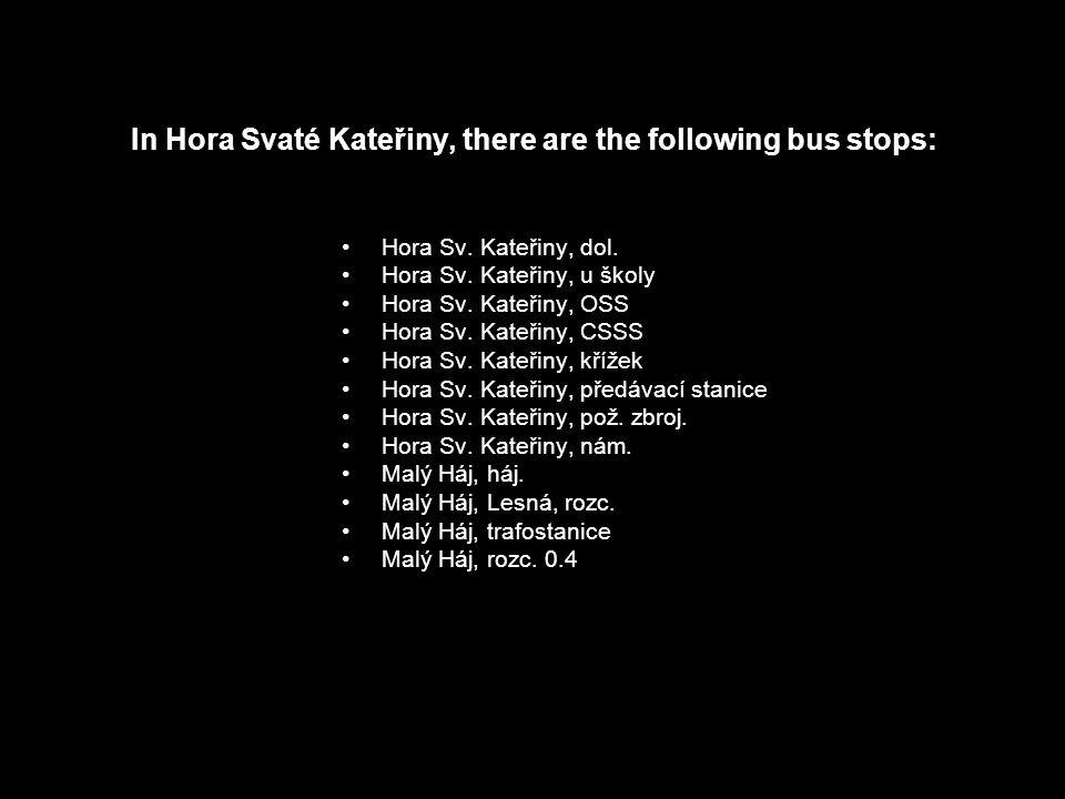 Hanka Dam Le, Barbora Doubková,Natalie Lázoková, Pavlína Ohemová In Hora Svaté Kateřiny, there are the following bus stops: Hora Sv.