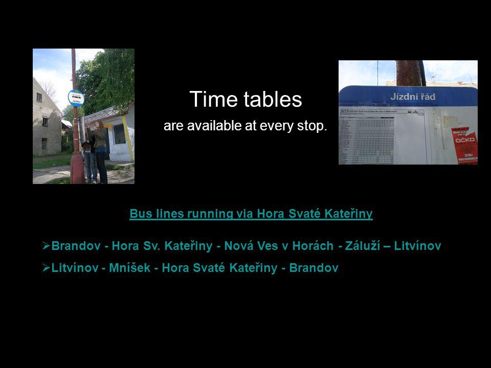 Hanka Dam Le, Barbora Doubková,Natalie Lázoková, Pavlína Ohemová One bus line runs through Hora Svaté Kateřiny – the line connects Brandov and Litvínov.