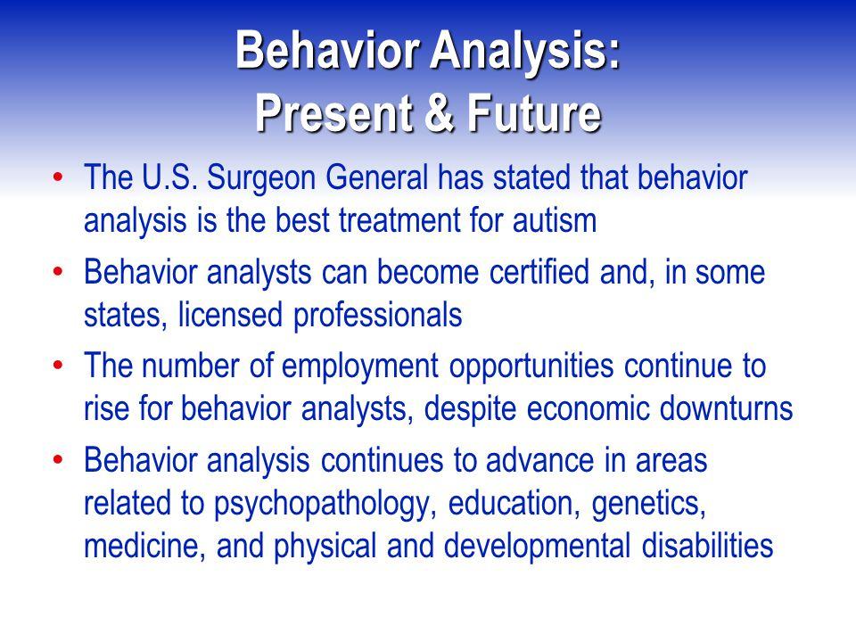 Behavior Analysis: Present & Future The U.S.