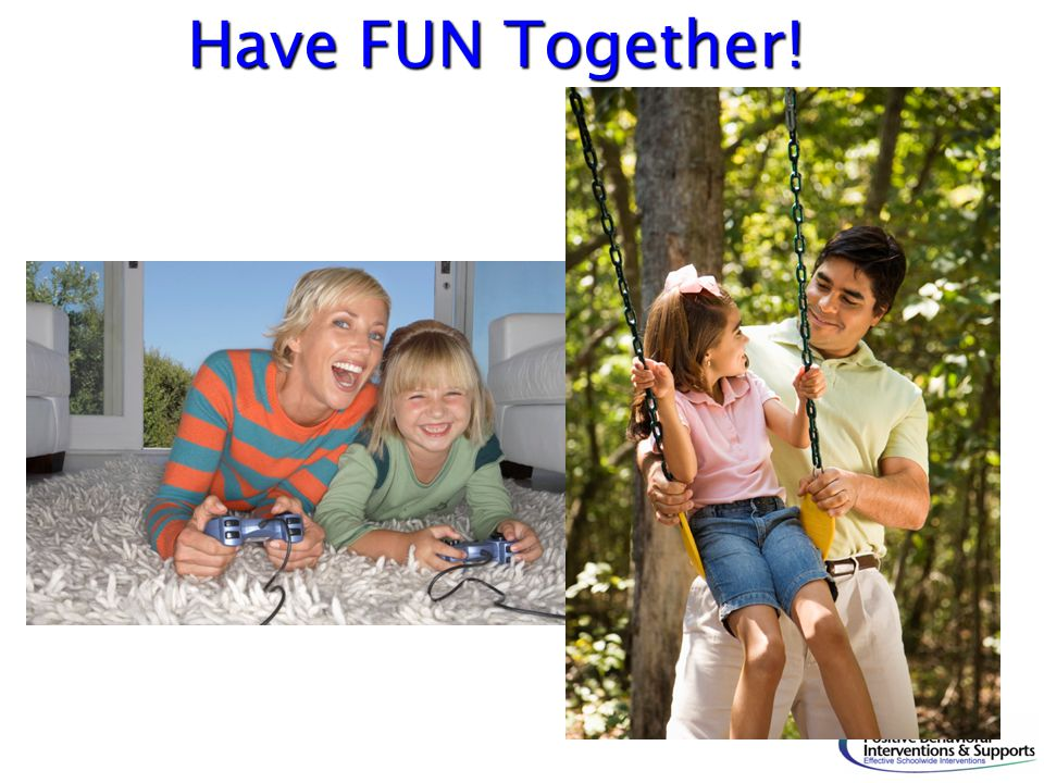 Have FUN Together!