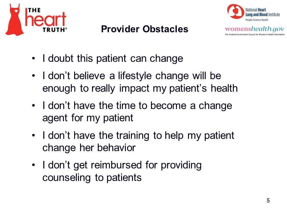 Stages of Change The provider should be able to determine which stage of change the patient is in with respect to the targeted behavioral concern.