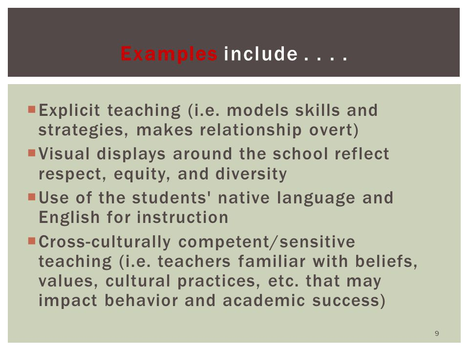 Examples include....  Explicit teaching (i.e.