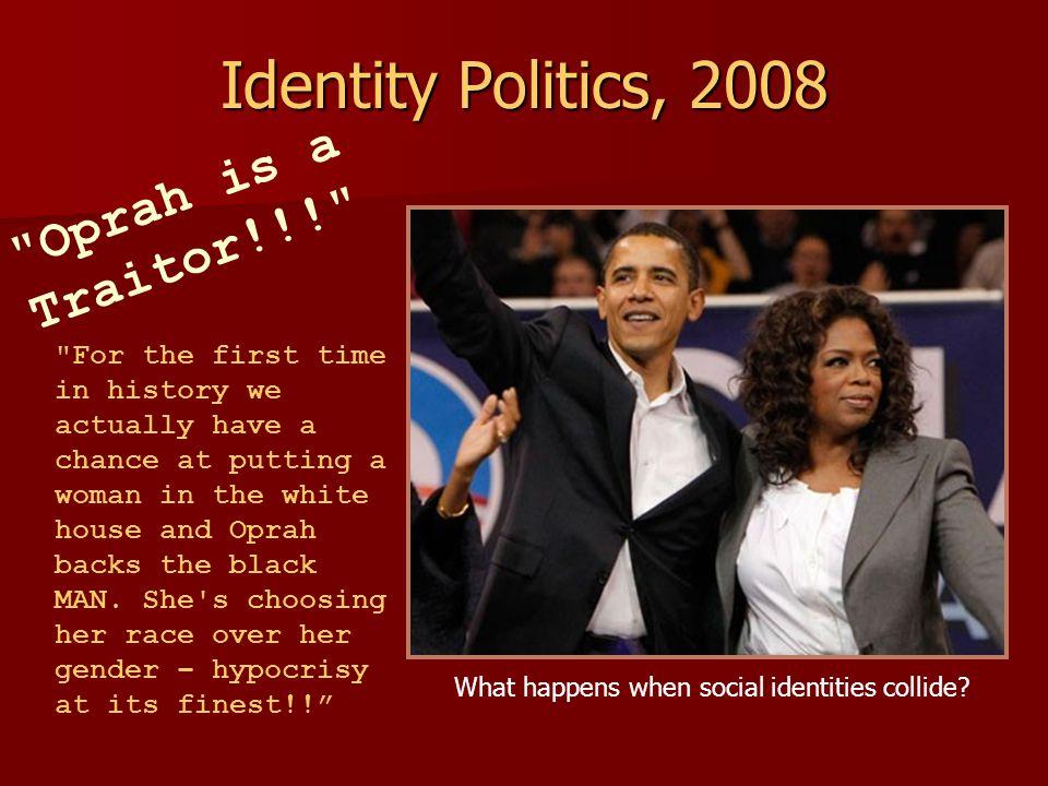 Identity Politics, 2008