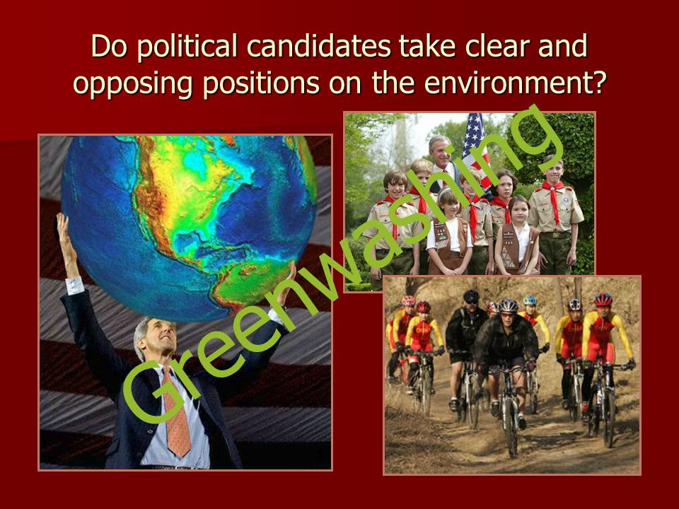 Do political candidates take clear and opposing positions on the environment? Greenwashing