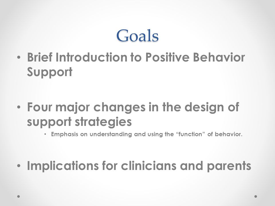 Behavior Support The design of effective environments