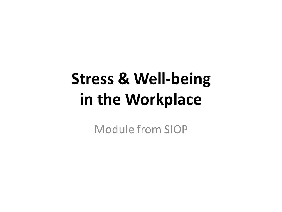 Stress & Well-being in the Workplace Module from SIOP