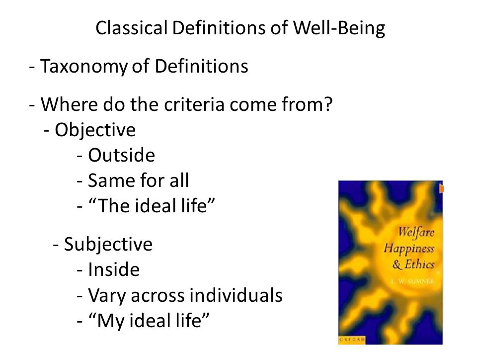 Classical Definitions of Well-Being - Taxonomy of Definitions - Where do the criteria come from.