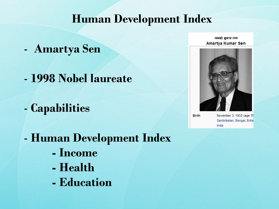Human Development Index - Amartya Sen Nobel laureate - Capabilities - Human Development Index - Income - Health - Education