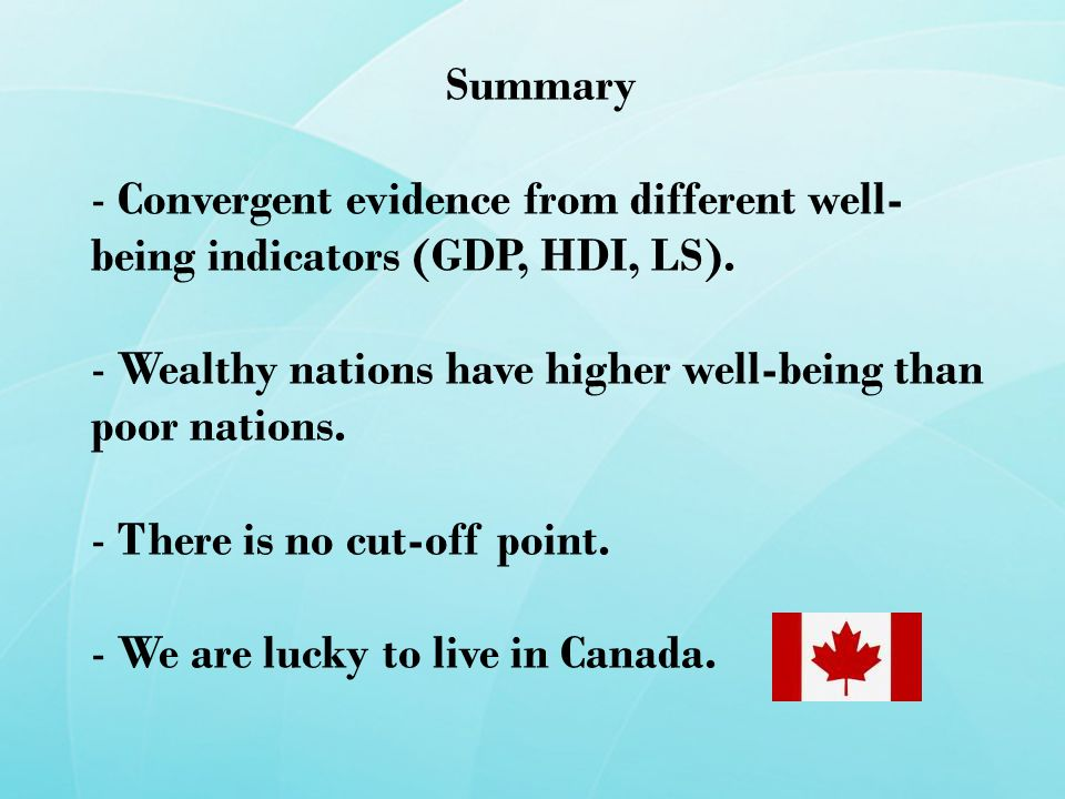 Summary - Convergent evidence from different well- being indicators (GDP, HDI, LS).
