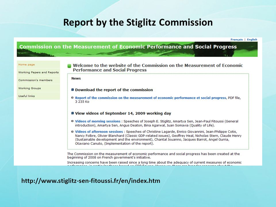 http://www.stiglitz-sen-fitoussi.fr/en/index.htm Report by the Stiglitz Commission