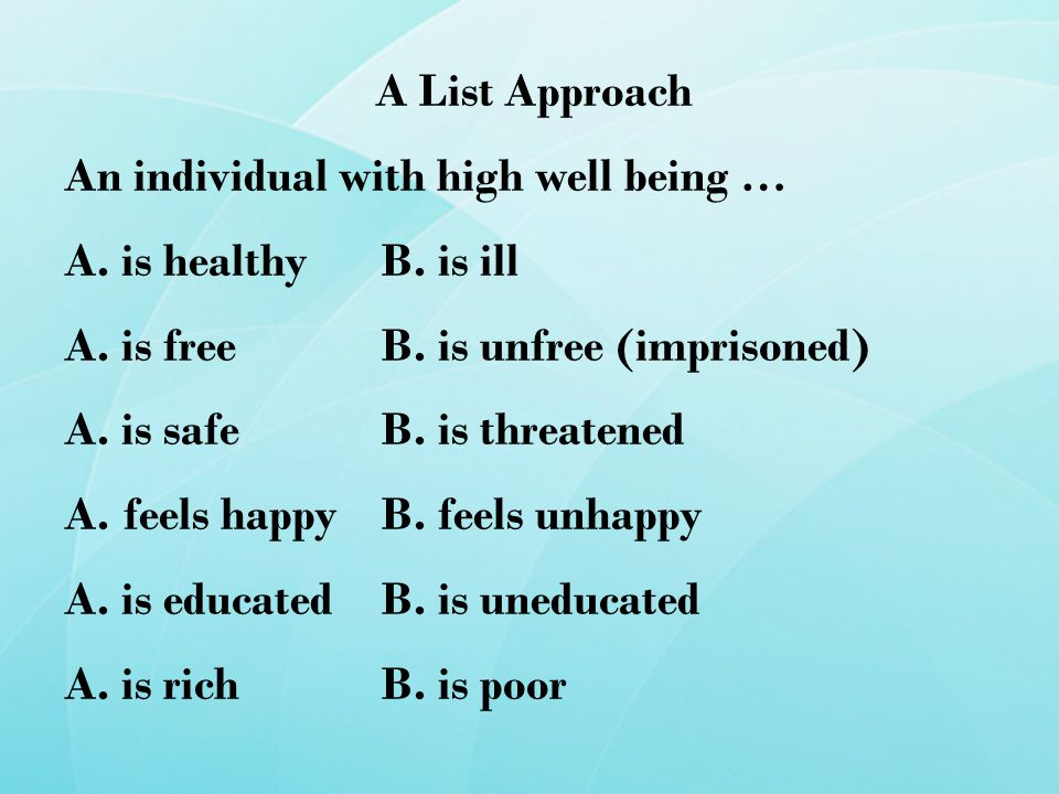 A List Approach An individual with high well being … A.