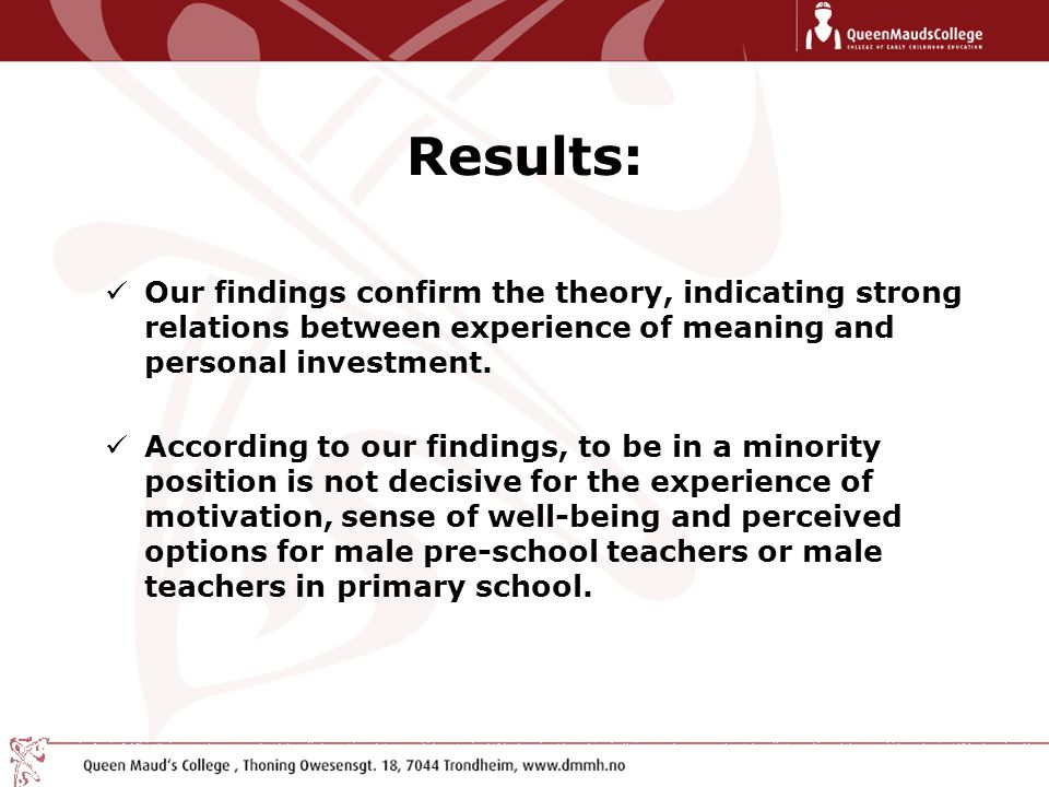 Results: Our findings confirm the theory, indicating strong relations between experience of meaning and personal investment.