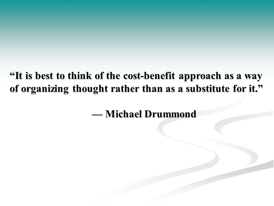 Cost-Benefit Analysis Cost-benefit analysis (CBA) is the implicit or explicit assessment of the benefits and costs (i.e., pros and cons, advantages and disadvantages) associated with a particular choice.