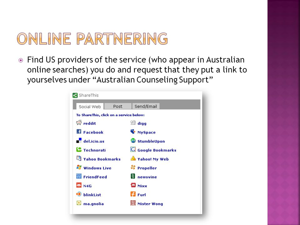  Find US providers of the service (who appear in Australian online searches) you do and request that they put a link to yourselves under Australian Counseling Support