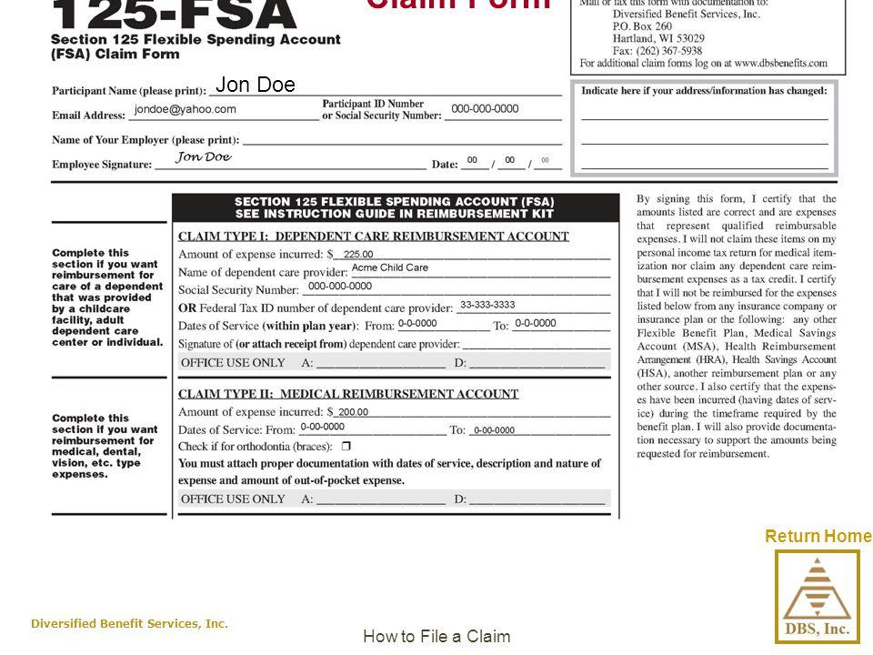 Claim Form 125-FSA Example Claim Form Diversified Benefit Services, Inc. How to File a Claim Return Home Jon Doe