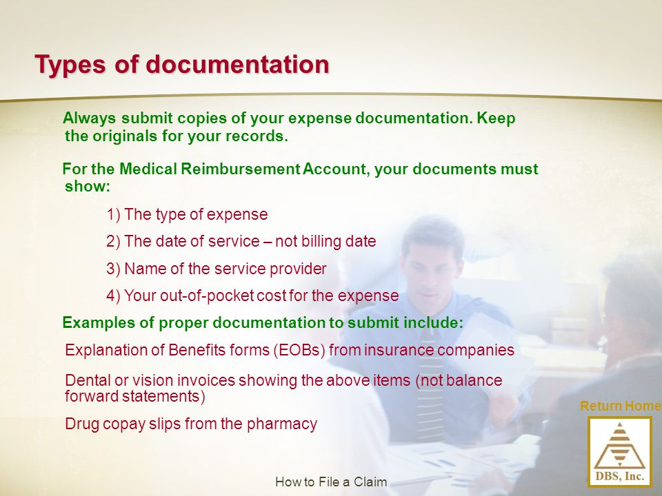 Types of documentation Always submit copies of your expense documentation. Keep the originals for your records. For the Medical Reimbursement Account,