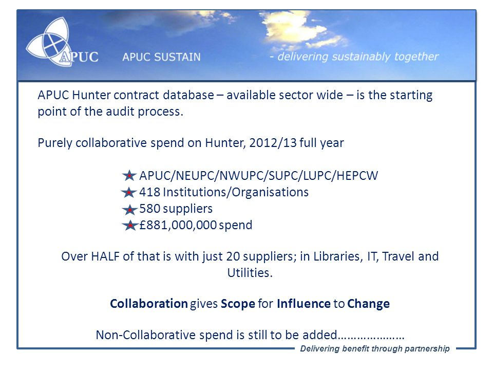 Delivering benefit through partnership APUC Hunter contract database – available sector wide – is the starting point of the audit process.