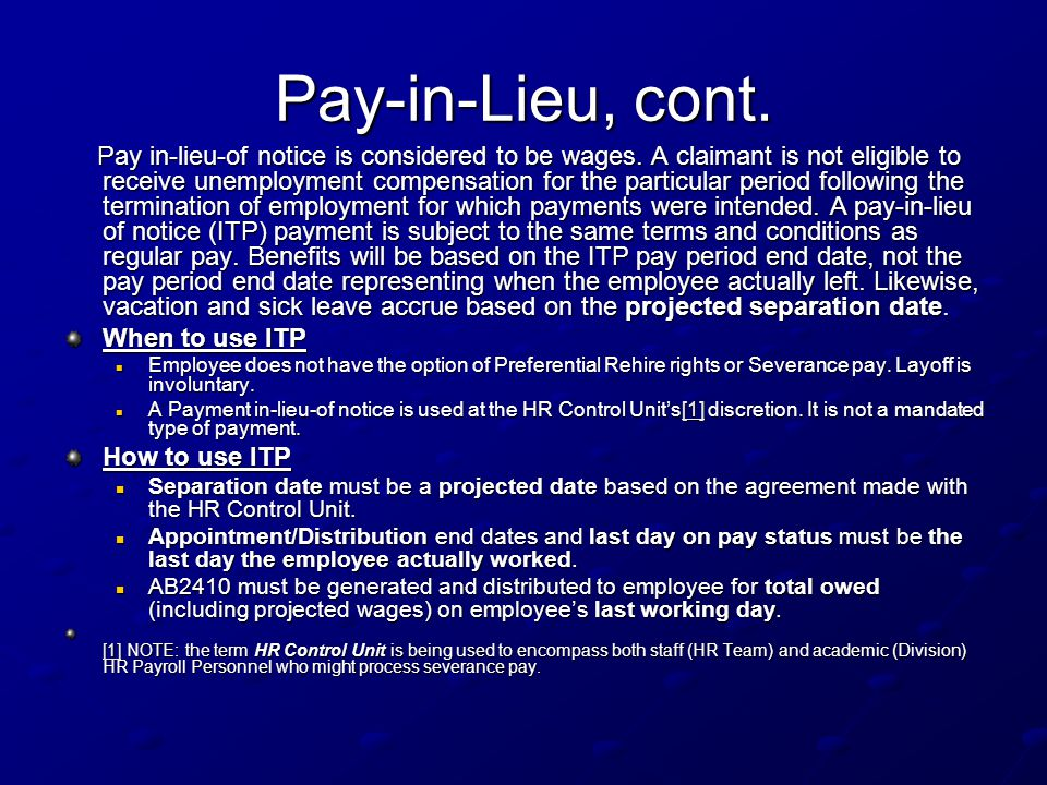 Pay-in-Lieu, cont. Pay in-lieu-of notice is considered to be wages.