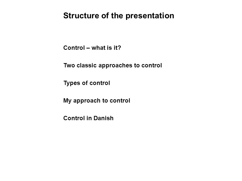 Structure of the presentation Control – what is it.
