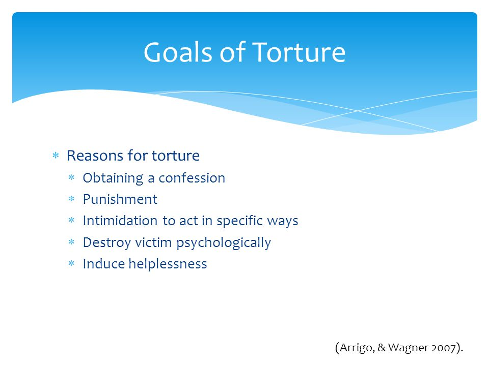  Corporal punishment  Humiliation  Suspension  Burning  Electrical injuries  Asphyxiation  Sexual assault Previous forms of torture (Abeles, 2010)
