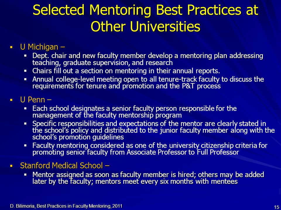 D. Bilimoria, Best Practices in Faculty Mentoring, 2011 15 Selected Mentoring Best Practices at Other Universities  U Michigan –  Dept. chair and ne