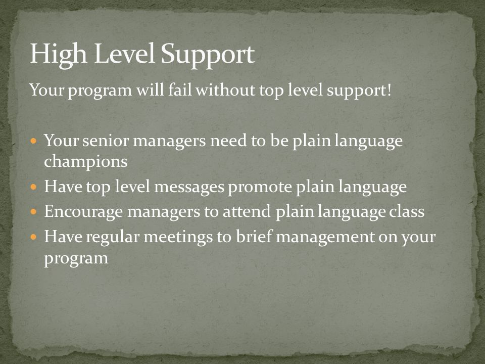 Your program will fail without top level support.