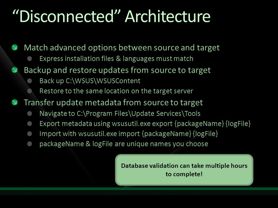 """Disconnected"" Architecture Match advanced options between source and target Express installation files & languages must match Backup and restore upda"