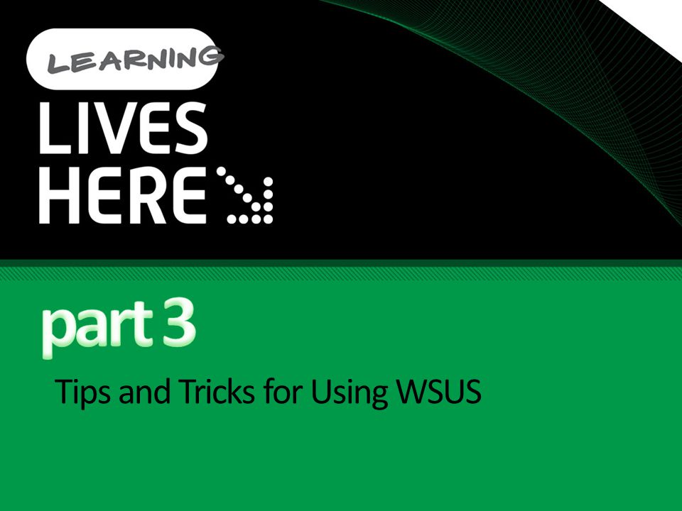 Tips and Tricks for Using WSUS