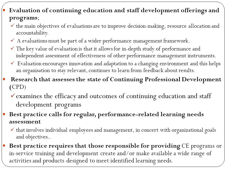 Evaluation of continuing education and staff development offerings and programs; the main objectives of evaluations are to improve decision-making, re