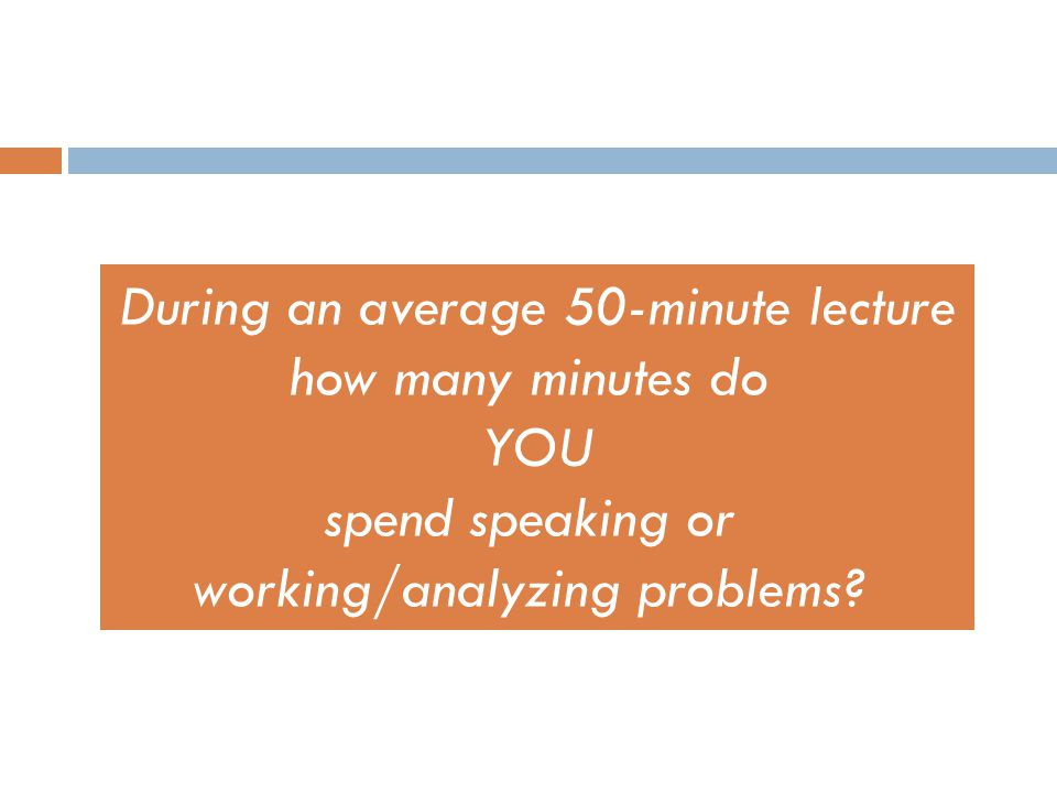 During an average 50-minute lecture how many minutes do YOU spend speaking or working/analyzing problems