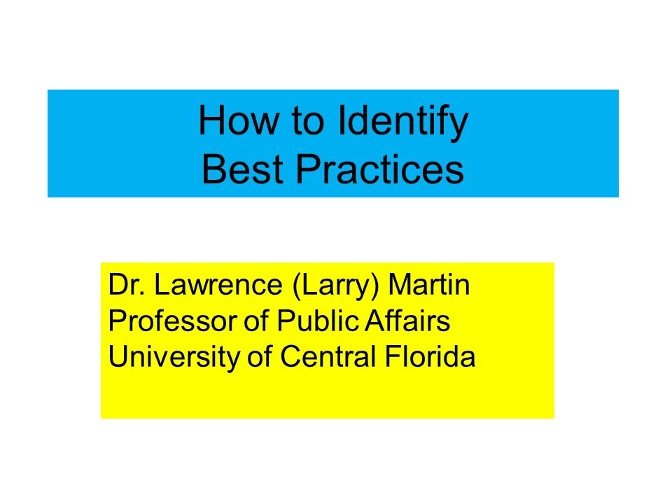 How to Identify Best Practices Dr.