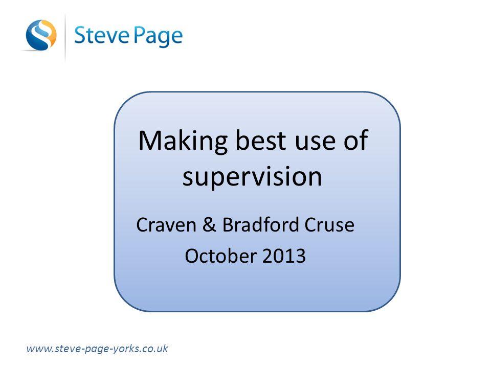 Making best use of supervision Craven & Bradford Cruse October 2013 www.steve-page-yorks.co.uk