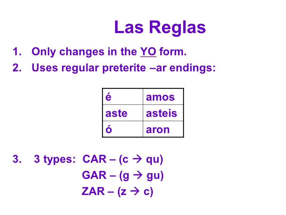 Las Reglas éamos asteasteis óaron 1.Only changes in the YO form.