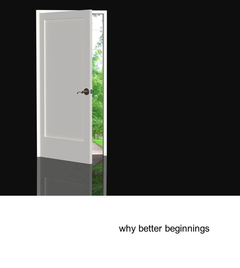 why better beginnings