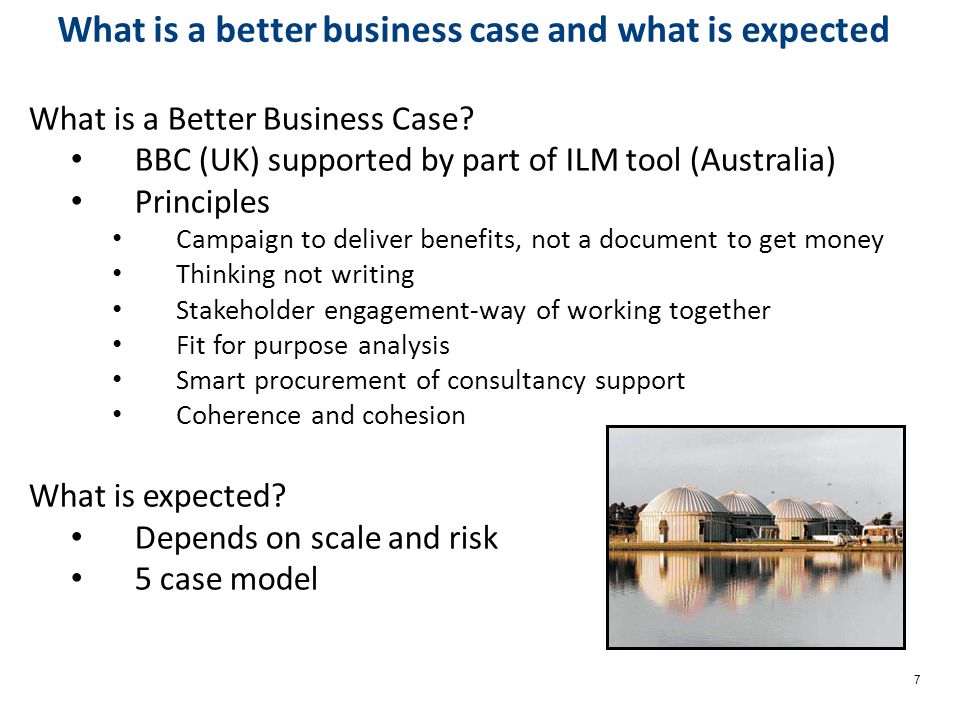 7 What is a Better Business Case.