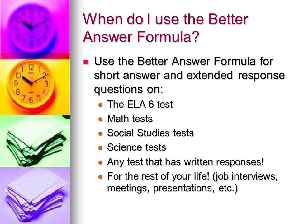 When do I use the Better Answer Formula.