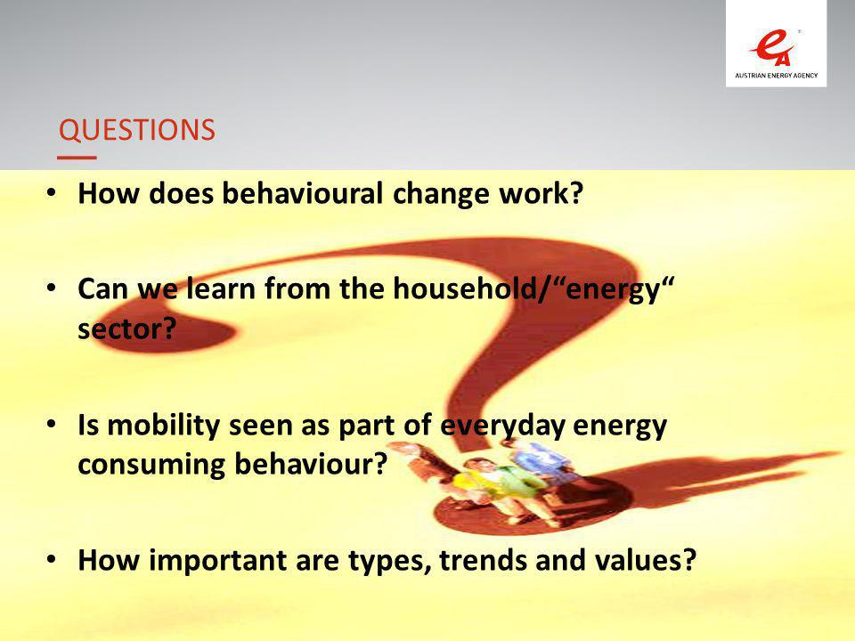 3 How does behavioural change work. Can we learn from the household/ energy sector.