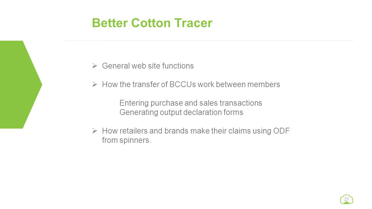  General web site functions  How the transfer of BCCUs work between members Entering purchase and sales transactions Generating output declaration f