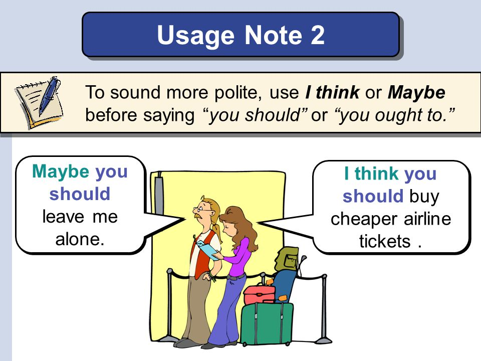 Usage Note 1 Ought to is not usually used in questions or negative statements. Ought I to open the window? Should I open