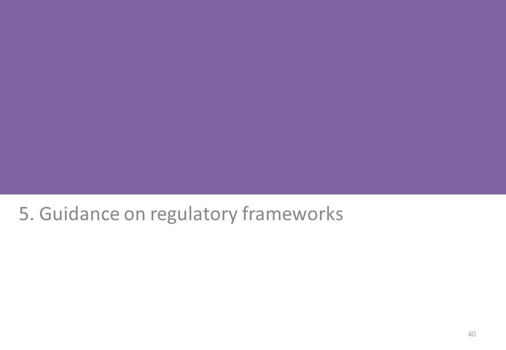 5. Guidance on regulatory frameworks 40