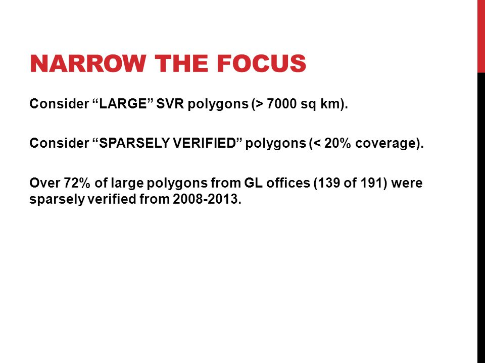 NARROW THE FOCUS Consider LARGE SVR polygons (> 7000 sq km).