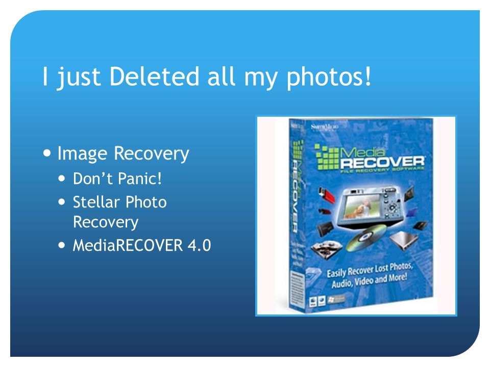 I just Deleted all my photos! Image Recovery Don't Panic! Stellar Photo Recovery MediaRECOVER 4.0