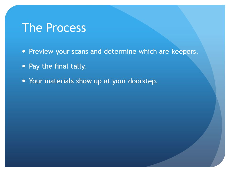 The Process Preview your scans and determine which are keepers.