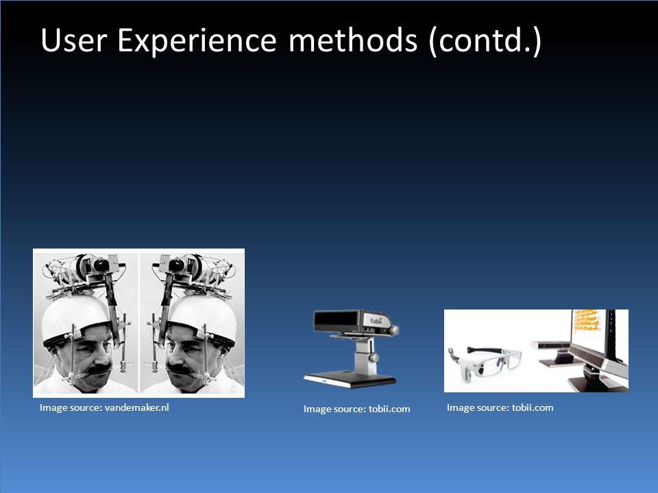 User Experience methods (contd.) Image source: vandemaker.nlImage source: tobii.com