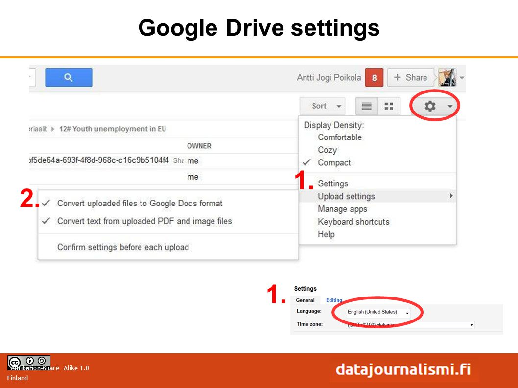 Attribution-Share Alike 1.0 Finland 1. 2. Google Drive settings